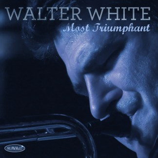 WALTER WHITE - Most Triumphant - CD Downloads