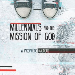 """Millennials and The Mission of God"": An Eastern Effort"