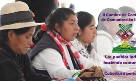 Reportajes II Cumbre Continental de Comunicación Indígena
