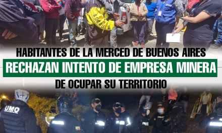 Habitantes de La Merced de Buenos Aires rechazan intento de empresa minera de ocupar su territorio