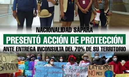 Nacionalidad Sápara presentó Acción de Protección ante entrega inconsulta del 70% de su territorio
