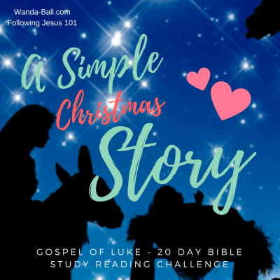 A Simple Christmas Story – Gospel of Luke – 20 Day Bible Study Reading Challenge Intro & Freebies