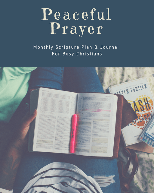 Peaceful Prayer: Monthly Scripture Writing Plan & Journal