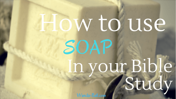 how to use soap in your bible study