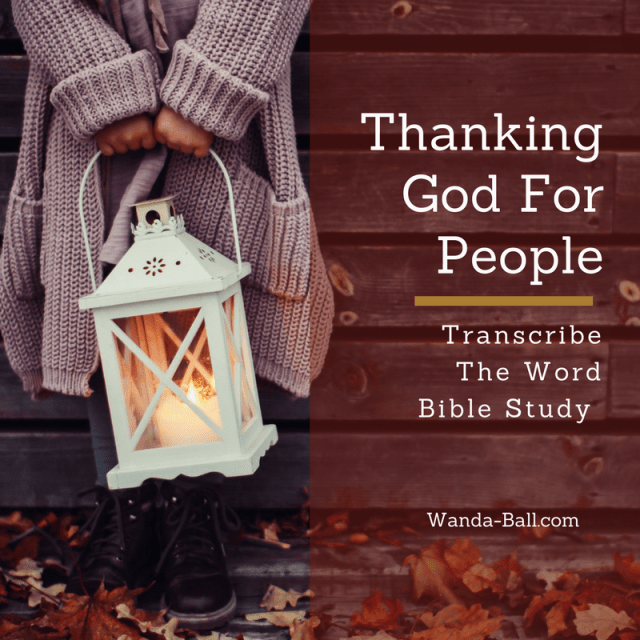 Transcribe The Word: Thanking God For People Bible Study