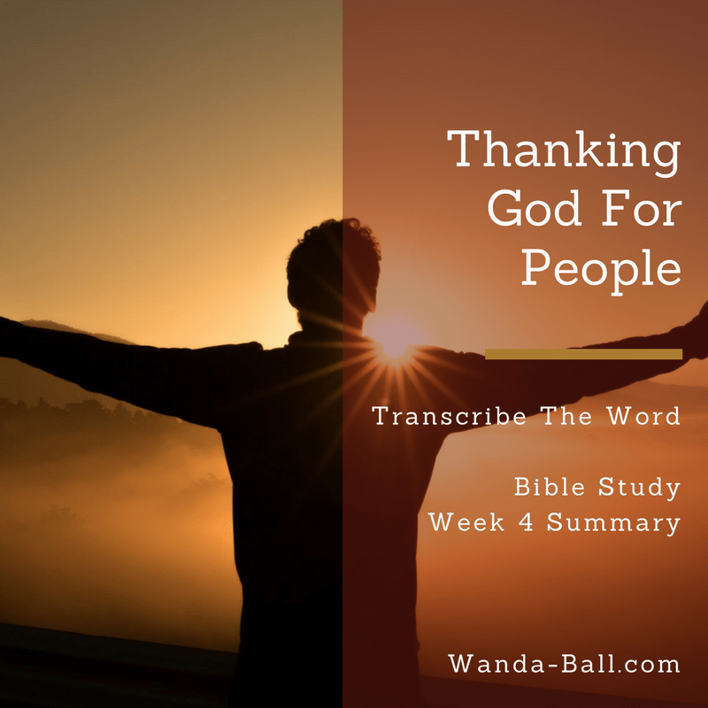 Thanking God For People week 4 summary
