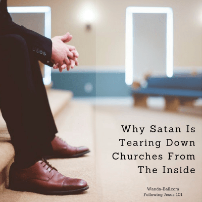 Why Satan Is Tearing Down Church From The Inside