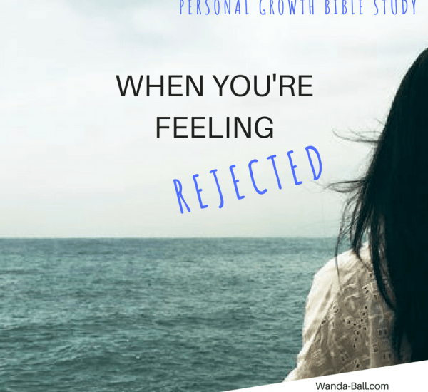 WHEN YOU'RE FEELING REJECTED PERSONAL GROWTH BIBLE STUDY