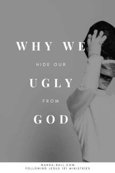 why-we-hide-our-ugly-from-God