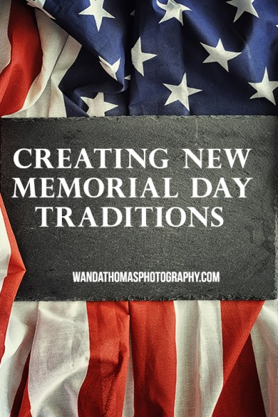 Creating new memorial day traditions