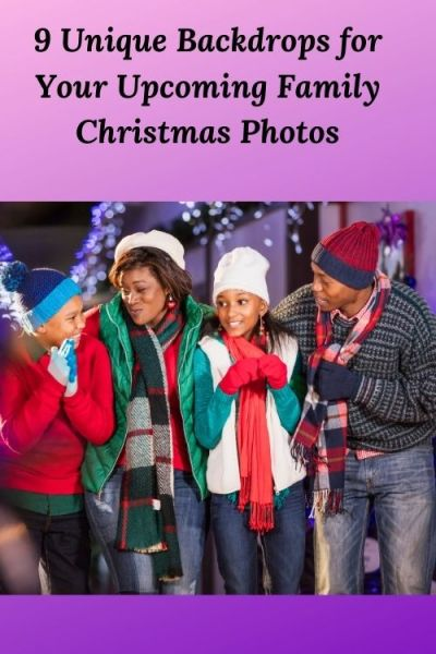 African American family and the words 9 Unique Backdrops for Your Upcoming Family Christmas Photos