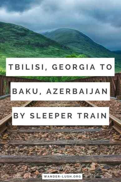 Tbilisi Baku train; Tbilisi to Baku