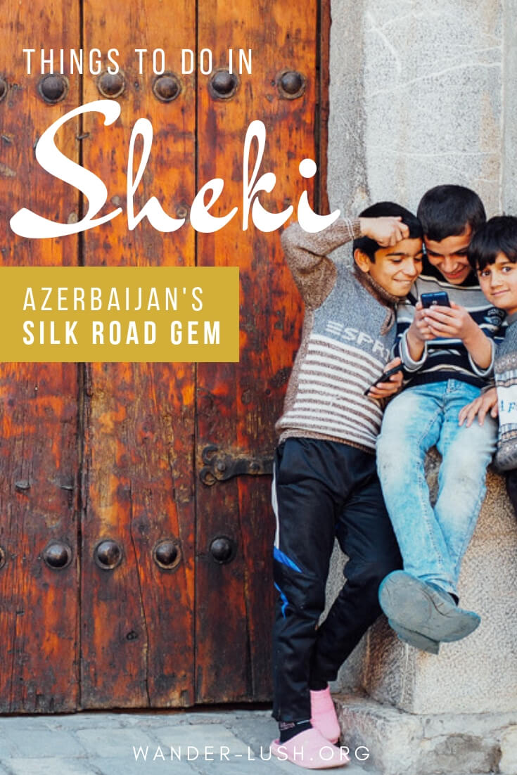 Sheki in Northern Azerbaijan has so much to offer. From painted palaces to decadent desserts, hip bars to handicrafts, here are 11 things I loved most about Sheki!