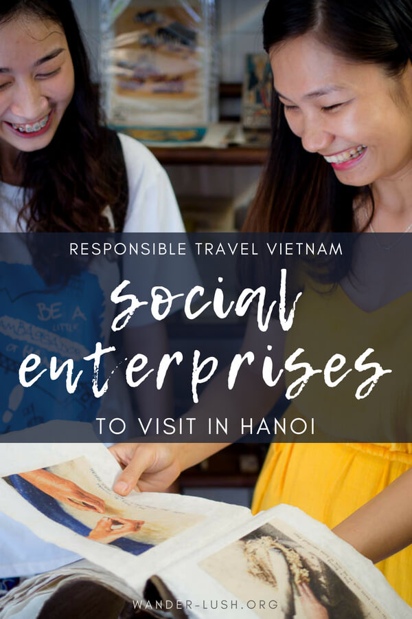 Discovering the best social enterprises in Hanoi, Vietnam with Impact Travel Alliance—plus a bumper list of social enterprises and for-purpose businesses you can visit in Vietnam's capital city!