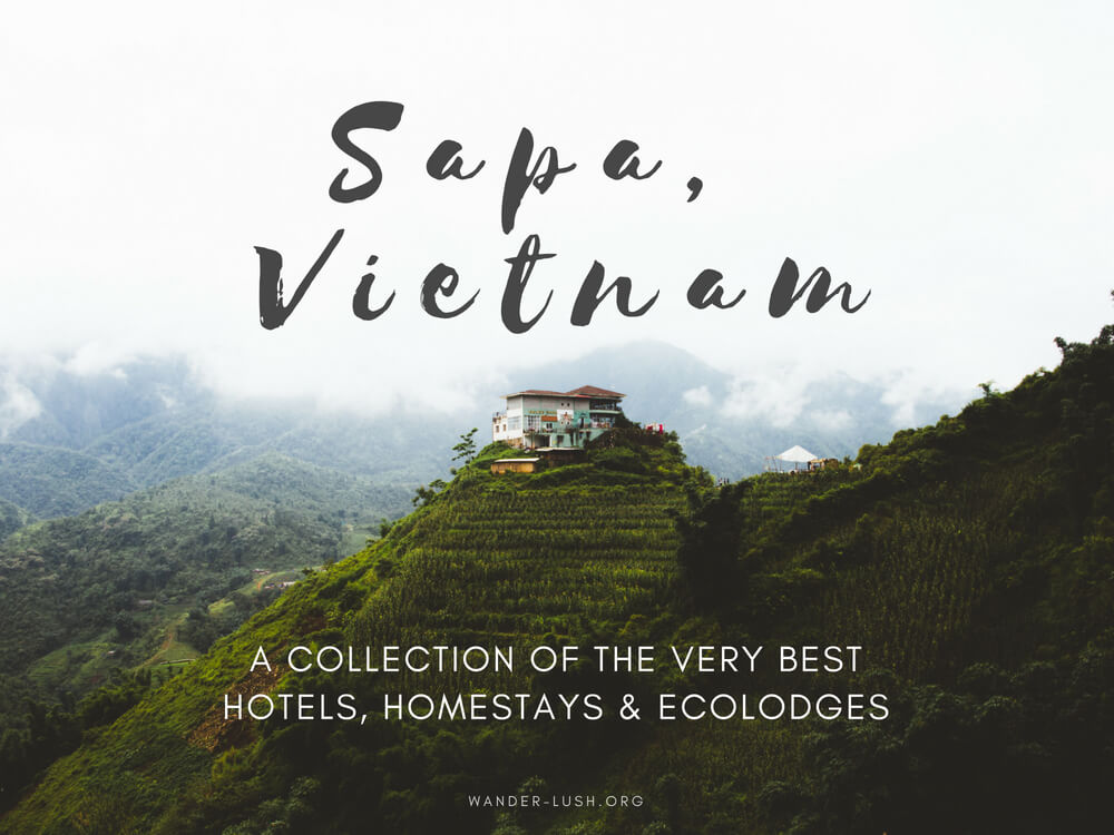 Planning a trek and wondering where to stay in Sapa, Vietnam? Sapa has a wide range of options for travellers—from hostels and hotels, to ecolodges, to family-run homestays.