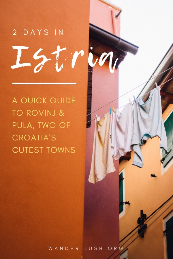 A quick itinerary for Istria—including how to travel from Rovinj to Pula using public transport, and the best things to do in two of Croatia's most beautiful Adriatic towns.