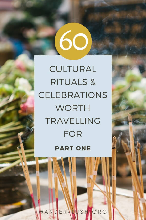 Love joining in celebrations, rituals and festivals when you travel? Here's Part One in a new post series all about cultural traditions around the world.