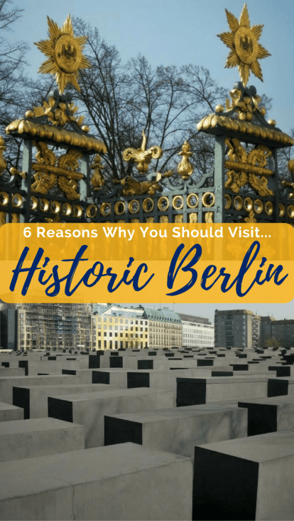 6 Reasons Why You Should Visit Historic Berlin