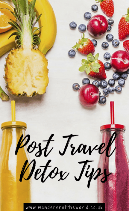Awesome Post Travel Detox Tips