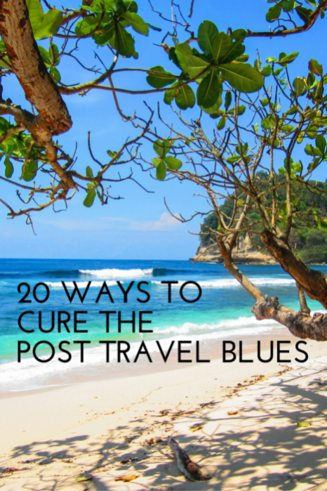 20 ways to cure the post travel blues