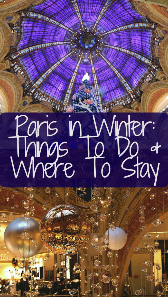 Paris in Winter: Cosy Things To Do & Where To Stay