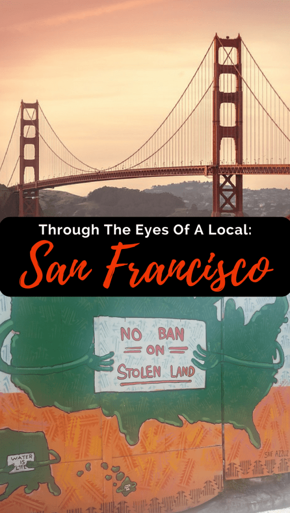 Through The Eyes Of A Local: San Francisco