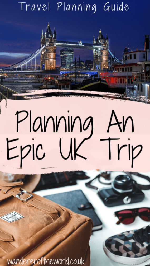 Planning a UK Trip: What You Need to Know