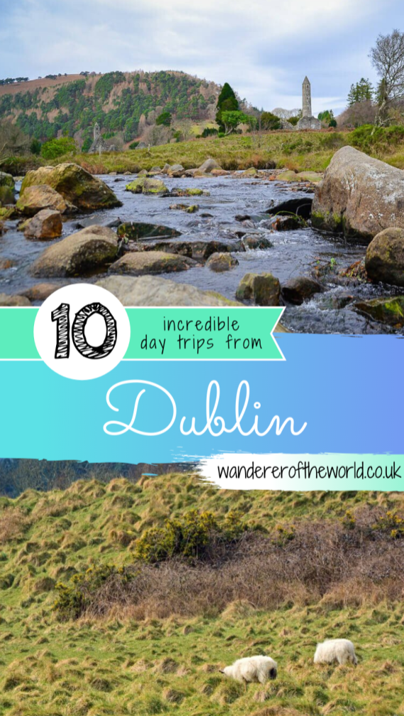 10 of the Best Half Day Trips From Dublin
