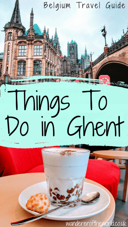 12 Best Things To Do in Ghent & Why You Should Visit