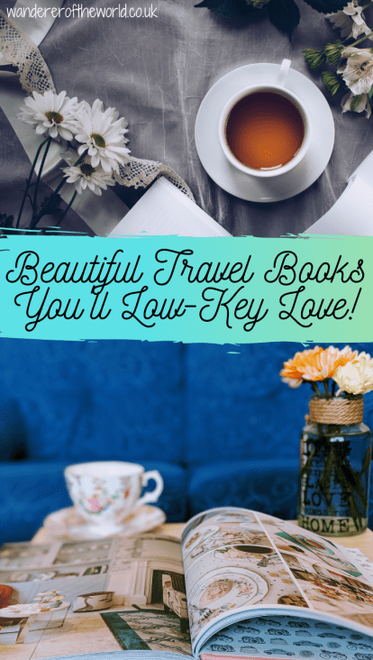 22 Beautiful (+ Inspiring!) Travel Coffee Table Books You'll Just Love!