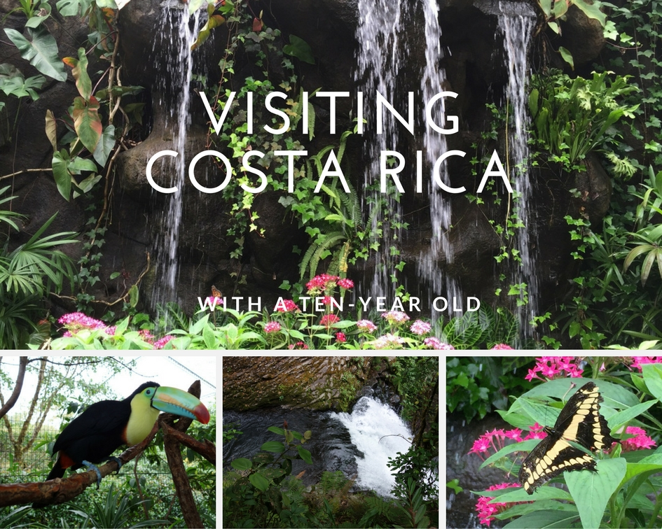 Visiting Costa Rica - with a ten-year-old