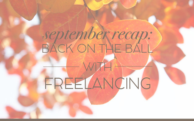 Back on the Ball With Freelancing: September Recap