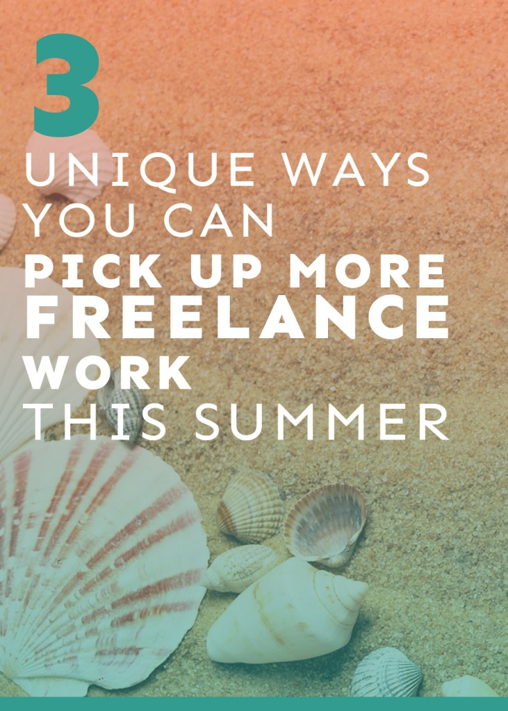 how to get more freelance work this summer