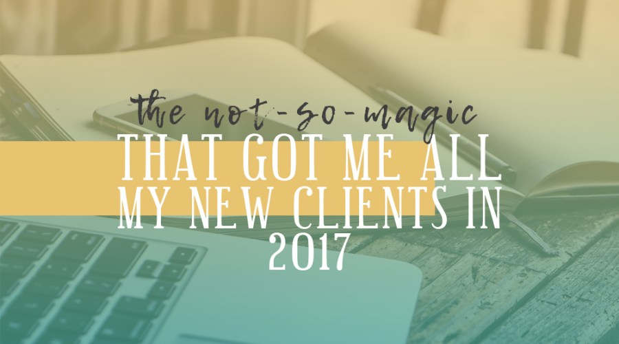 The Not-So-Magic Freelance Pitch That Got Me All My New Clients in 2017