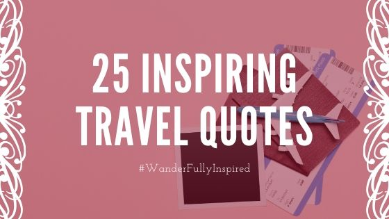 25 inspiring travel quotes