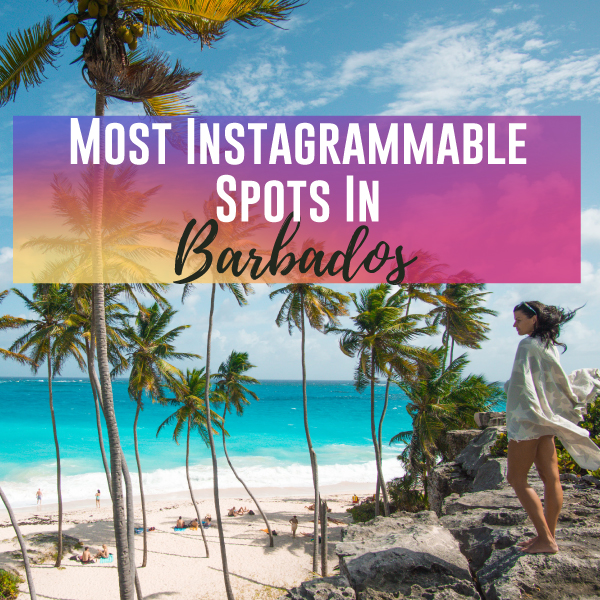 Most Instagrammable Spots in Barbados