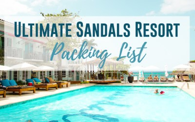 The Ultimate Sandals Resort Packing List