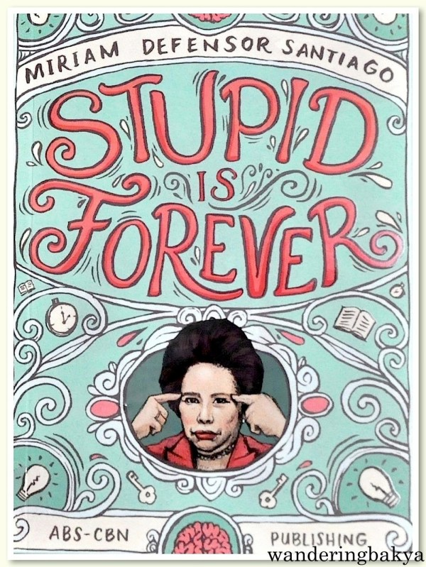 """The front cover of Senator Miriam Defensor Santiago's """"Stupid is Forever"""""""