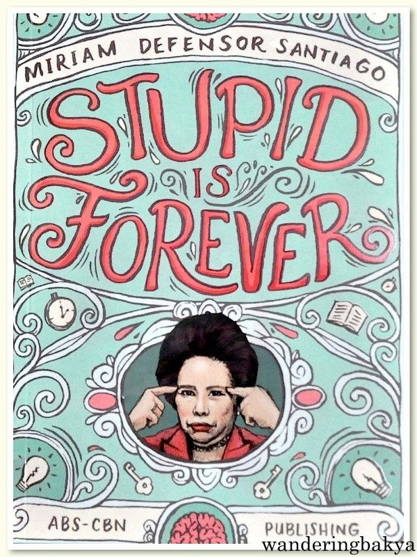 "The front cover of Senator Miriam Defensor Santiago's ""Stupid is Forever"""