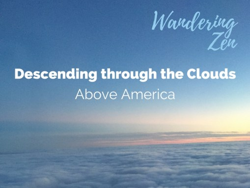 Wandering Zen – Descending through the Clouds