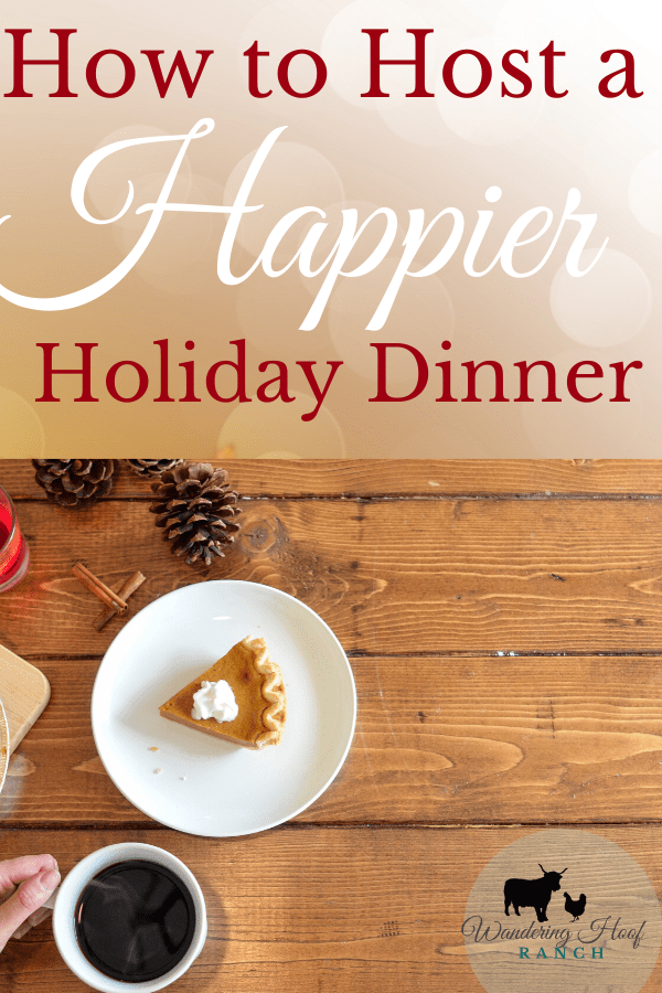Here's some helpful hint to host a holiday dinner with less stress and more joy