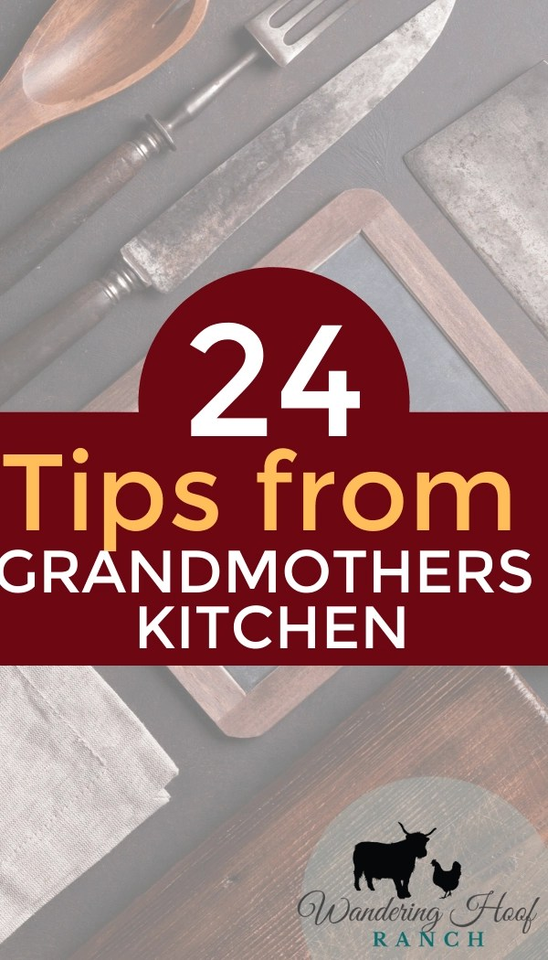 Today I share with you 24 tips from grandmothers kitchen to make your from scratch recipes and old fashioned baking better than ever.