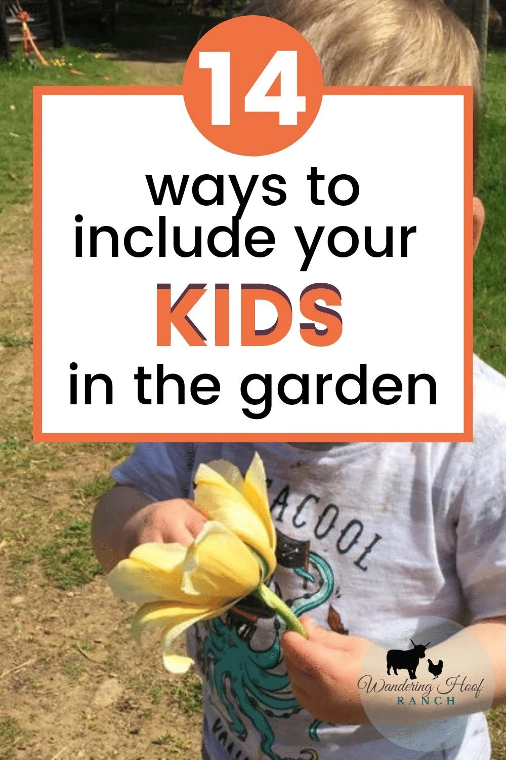 14 ways to include your kids in the garden