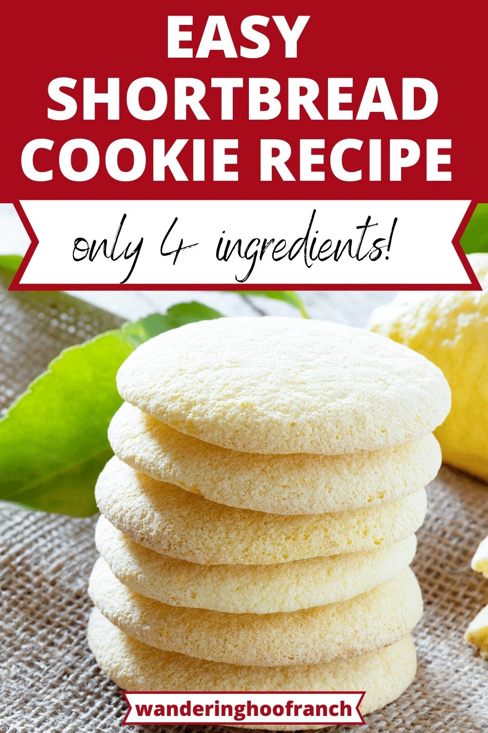 Easy Shortbread cookie recipe pin with cookies stacked on burlap