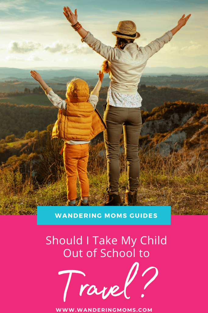 Should I Take My Kids Out of School to Travel?