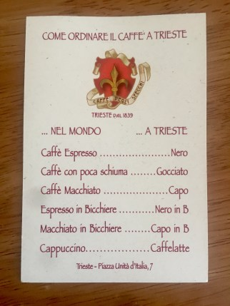 Trieste apparently has its own names for coffee drinks that are different from typical Italian coffee names in Italy.