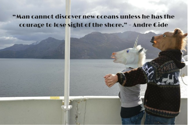 """""""Man cannot discover new oceans unless he has the courage to lose sight of the shore."""" – Andre Gide"""