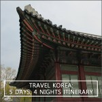 Itinerary: 5 Days and 4 Nights in South Korea
