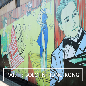 Solo Travel: My First Day in Hong Kong