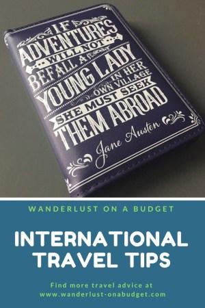International Travel Tips - travel advice - Wanderlust on a Budget - www.wanderlust-onabudget.com